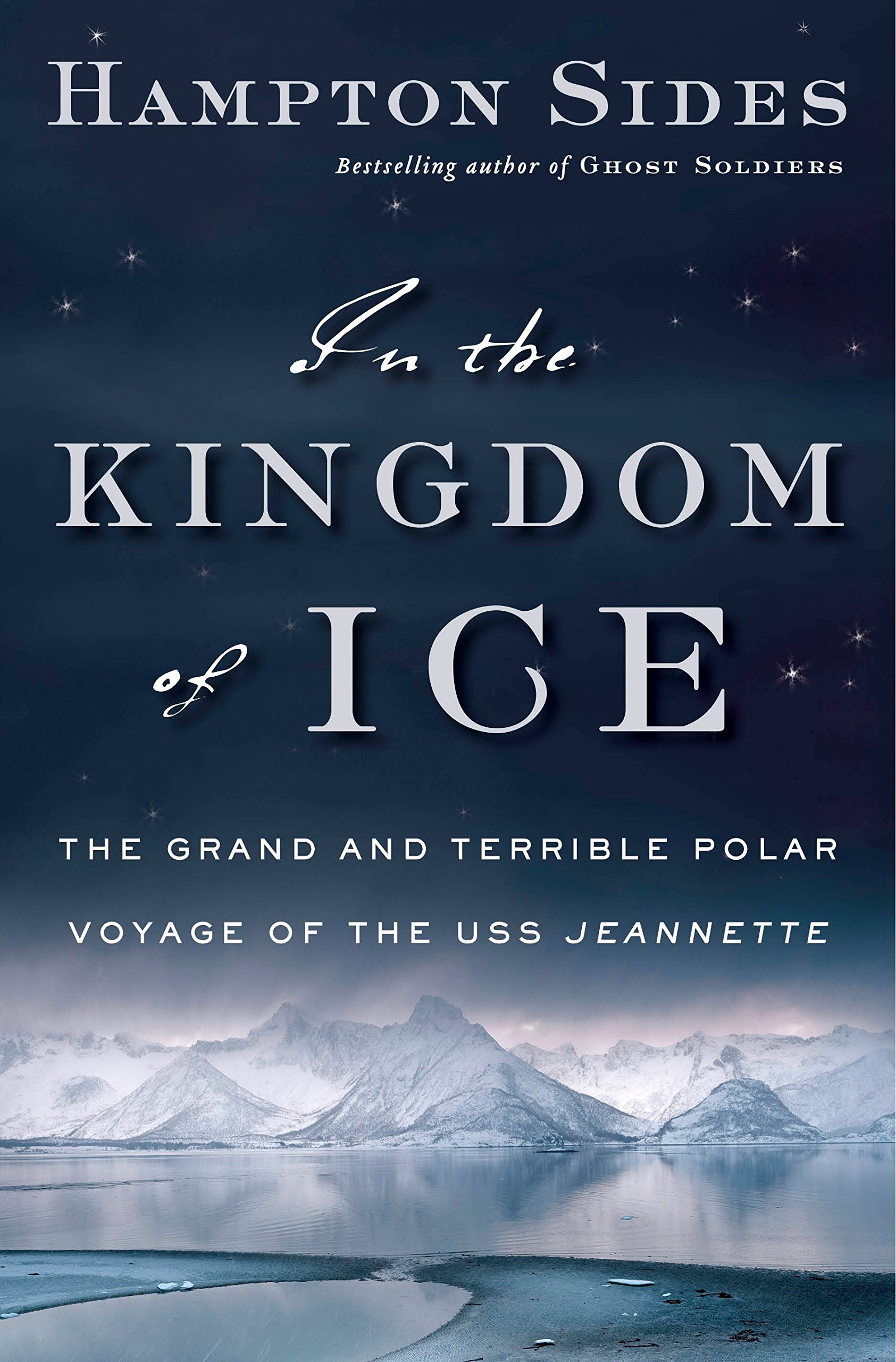 Image for In the Kingdom of Ice: the Grand and Terrible Polar Voyage of the U. S. S. Jeannette