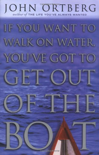Image for If You Want to Walk on Water, You've Got to Get out of the Boat