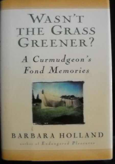 Image for Wasn't the Grass Greener? : a Curmudgeon's Fond Memories
