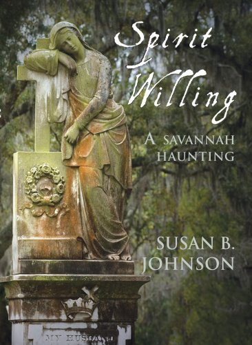 Image for Spirit Willing: A Savannah Haunting