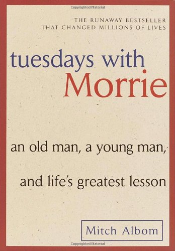 Image for Tuesdays with Morrie  an old man, a young man, and life's greatest lesson