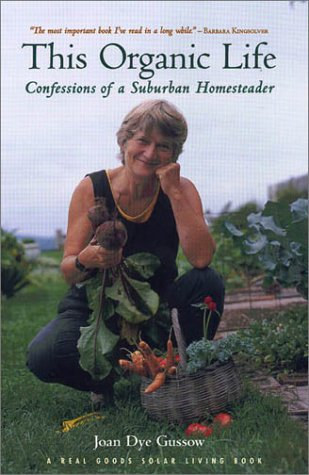 Image for This Organic Life  confessions of a suburban homesteader
