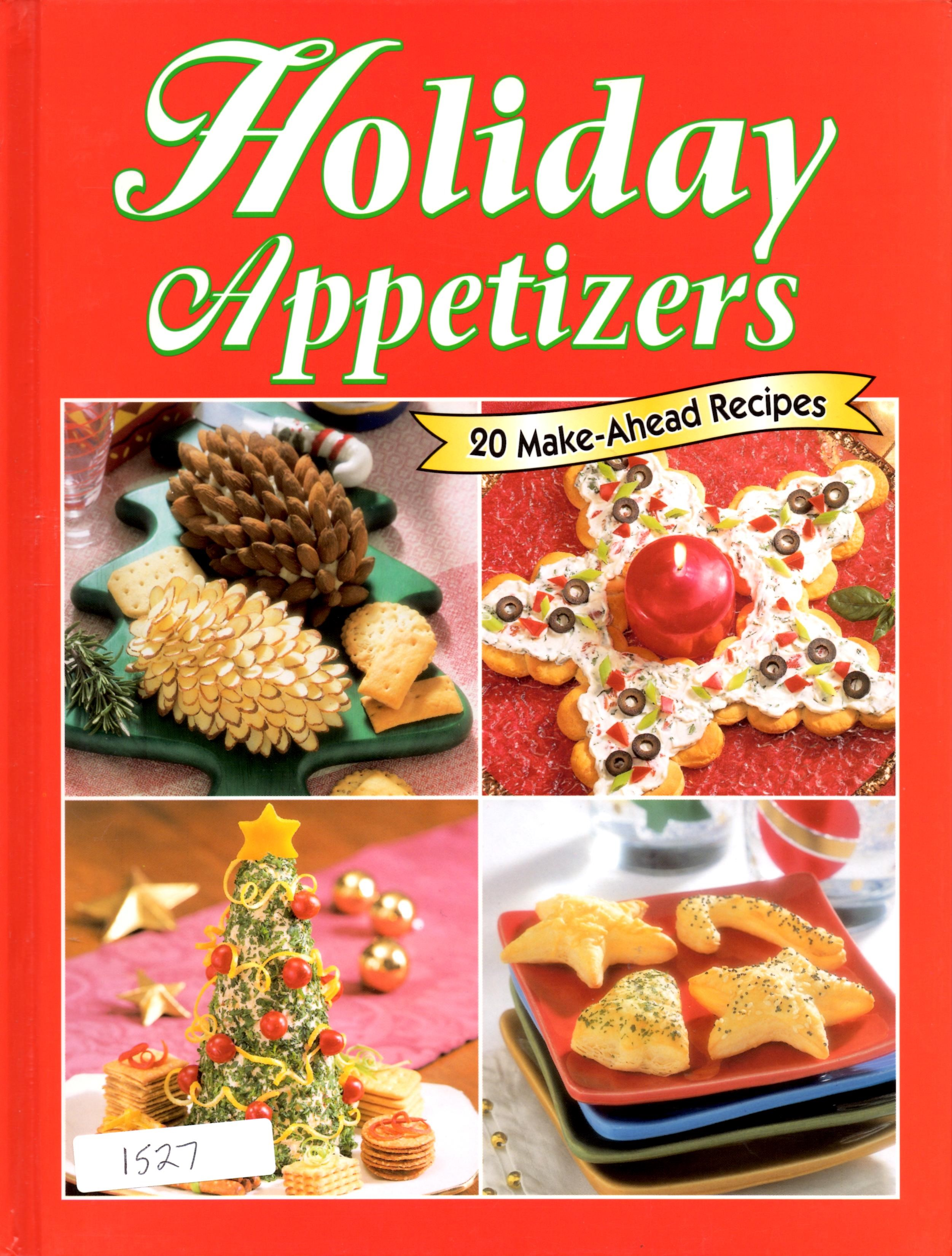 Image for Holiday Appetizers 20 Make-Ahead Recipes