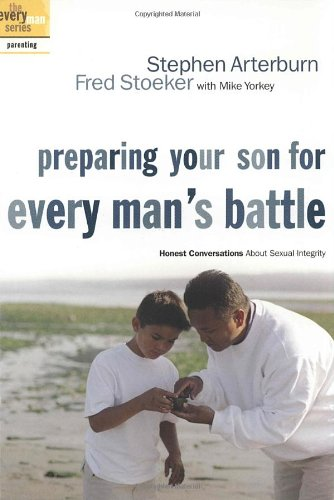Image for Preparing Your Son for Every Man's Battle  Honest Conversations About Sexual Integrity