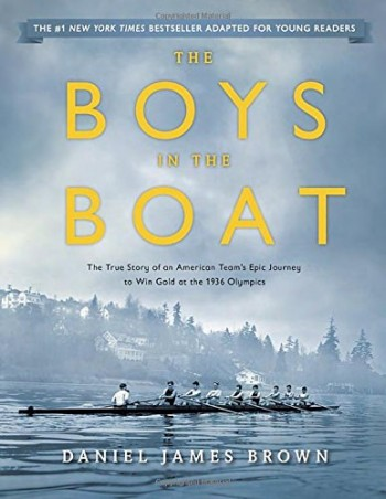Image for The Boys in the Boat The True Story of an American Team's Epic Journey to Win the Gold At the 1936 Olympics