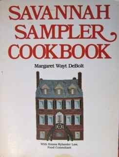 Image for Savannah Sampler Cookbook A Collection of the Best of Low Country Cookery and Restoration Recipes, Old and New, Including Favorites from the Savannah News-Press.