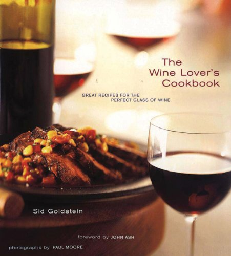 Image for The Wine Lover's Cookbook Great Recipes for the Perfect Glass of Wine