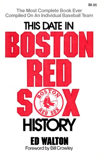 Image for This Date in Boston Red Sox History: a Day by Day Listing of Events in the History of the Boston American League Baseball Team