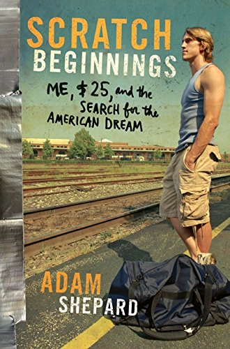 Image for Scratch Beginnings Me, $25, and the Search for the American Dream