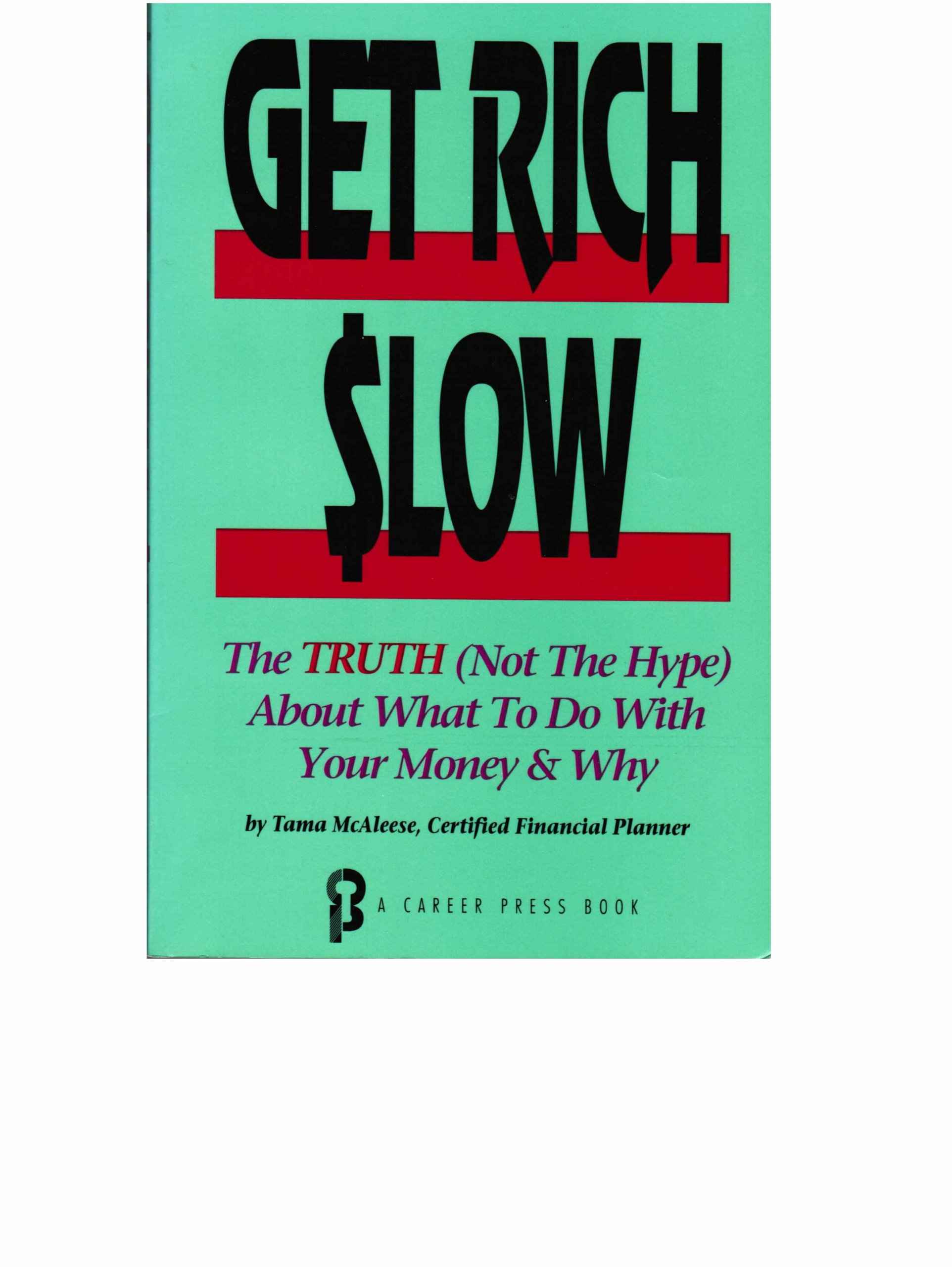 Image for Get Rich Slow: The Truth--Not the Hype--About What to Do with Your Money and Why