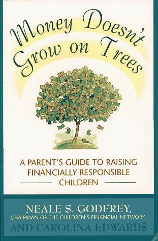 Image for Money Doesn't Grow on Trees A Paren'ts Guide to Raising Financially Responsible Children