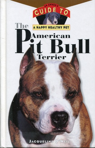 Image for The American Pit Bull Terrier: an Owner's Guideto Ahappy Healthy Pet (Your Happy Healthy Pet)