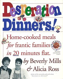 Image for Desperation dinners! Home-Cooked Meals for Frantic Families in 20 Minutes Flat.