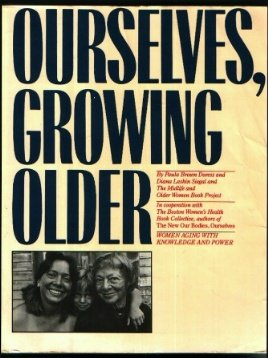 Image for Ourselves, Growing Older Women Aging with Knowledge and Power