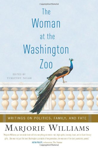 Image for The Woman at the Washington Zoo  Writings on Politics, Family, And Fate