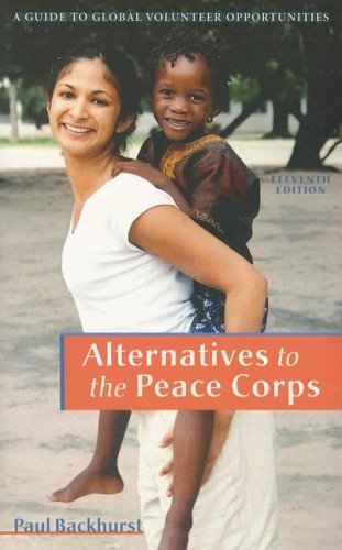 Image for Alternatives to the Peace Corps  a guide to global volunteer opportunities